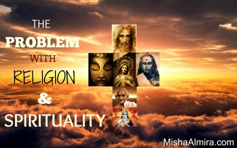TheProblemWithReligion&Spirituality - Misha Almira