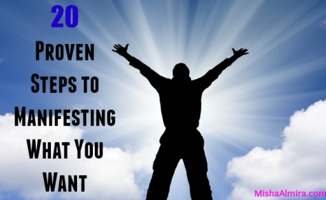 20 Proven Steps to Manifesting What You Want- Misha Almira