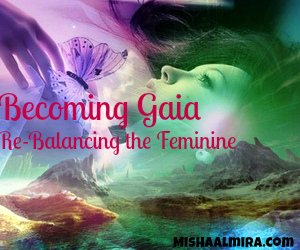 Becoming Gaia Part I - Misha Almira