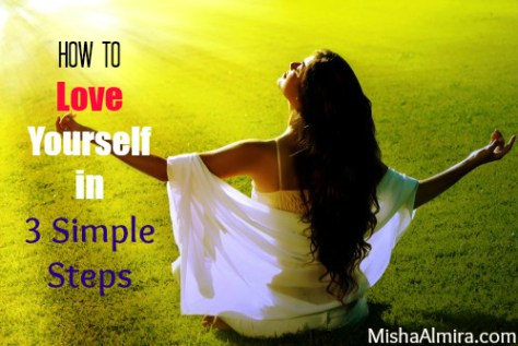How To Love Yourself in 3 Simple Steps- Misha Almira