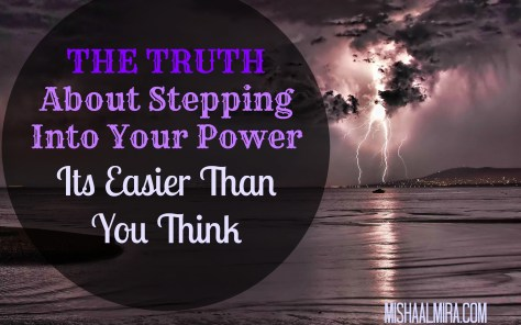 The Truth About Stepping Into Your Power - Its Easier Than You Think