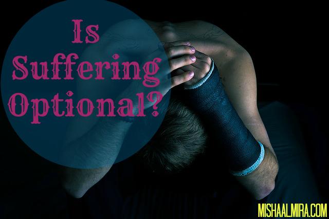 Is Suffering Optional - Misha Almira