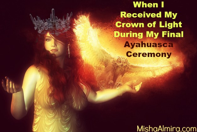 When I Received My Crown of Light During My Final Ayahuasca