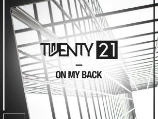 Twenty21 - On My Back [Tech House]