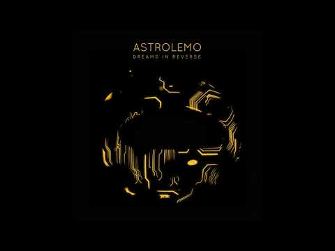 Astrolemo - Dreams in Reverse [Trip hop, Electronic Music]