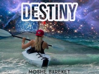 Moshe Bareket - Destiny