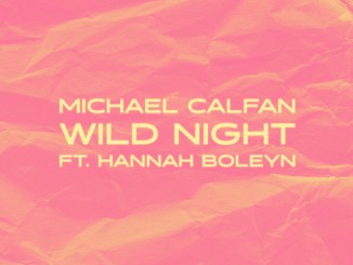 Michael Calfan x Hannah Boleyn - Wild