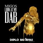 Migos — Look At My Dab (Diplo & Bad Royale Remix) [Trap]