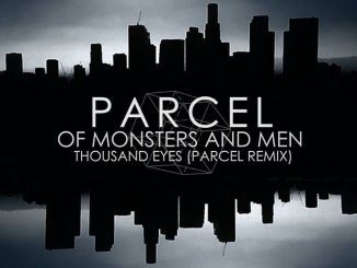 Of Monsters and Men - Thousand Eyes (Parcel Remix)