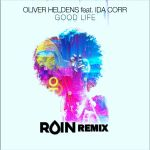 Oliver Heldens ft. Ida Corr — Good Life (RVIN Remix) [Future house, EDM]