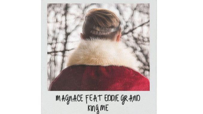 Magnace feat. Eddie Grand - King Me