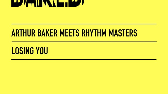 Arthur Baker Meets Rhythm Masters - Losing You [Tech House]