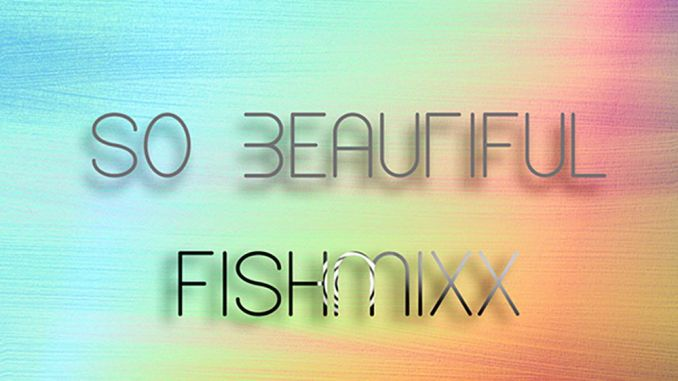 FishMixx - So Beautiful [Chill, Trap, Future bass]
