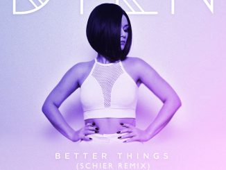 Dyln - Better Things (Schier Remix) [Dance, EDM]