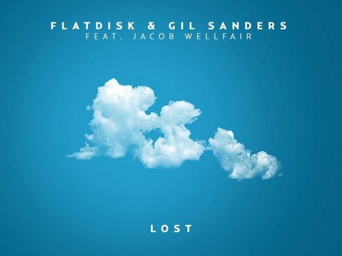 Flatdisk & Gil Sanders - Lost (Feat. Jacob Wellfair) [Dance, EDM]
