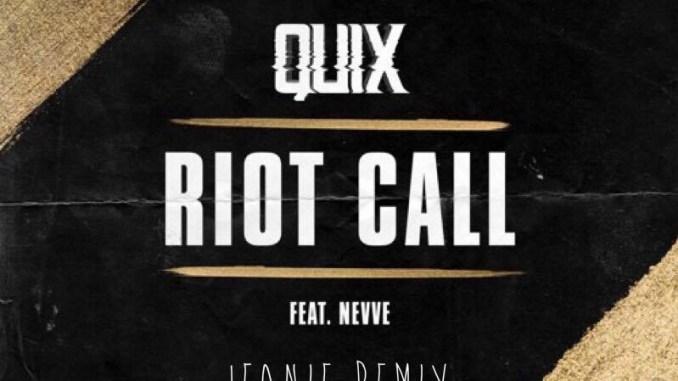 QUIX feat. Nevve - Riot Call (JEANIE Remix) [EDM, Trap]