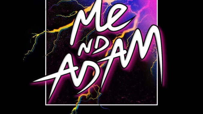 Me Nd Adam - Fast Lane, Hard Love [Dance, EDM]