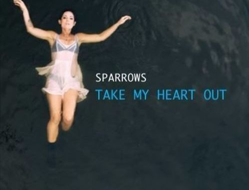 Sparrows - Take My Heart Out [Indie Pop, Electronic]