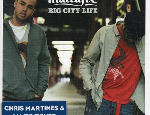 Mattafix - Big City Life (Chris Martines & James Fisher Remix) [Dance, EDM]