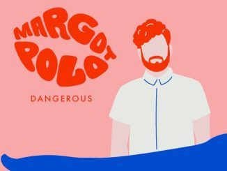Margot Polo - Dangerous [Indie Dance, Electro Pop]