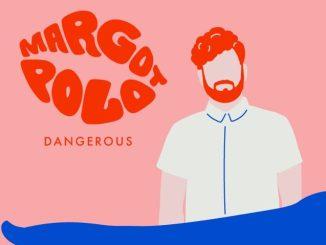 Margot Polo - Dangerous [Indie Dance, Electro Pop]