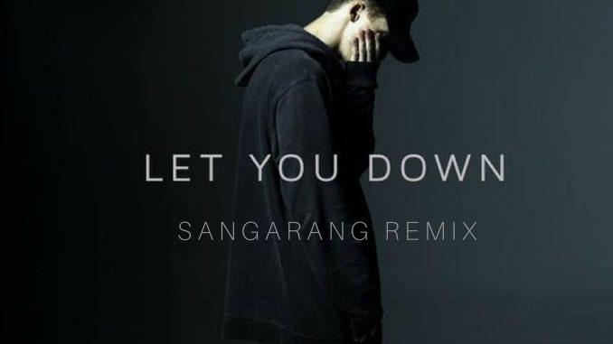 NF - Let You Down (Sangarang Remix) [EDM, Future Bass]