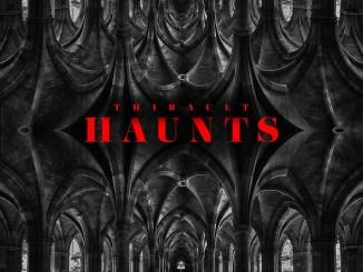 Thibault - Haunts [Future House, Deep House]