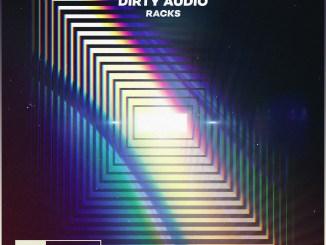 Dirty Audio - Racks [EDM, Trap]