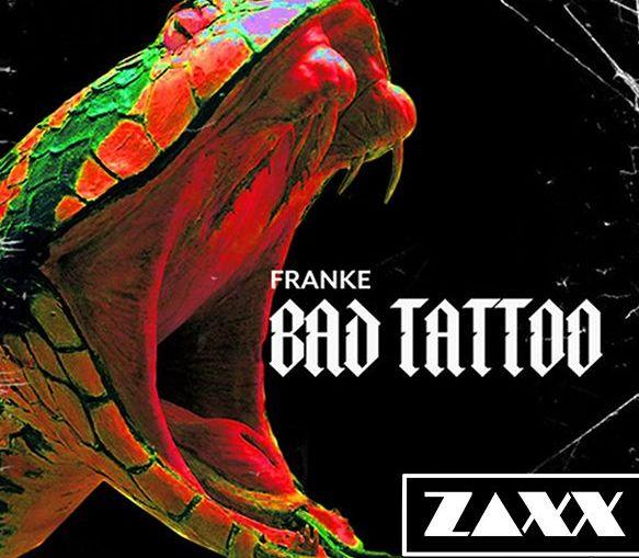 Franke - Bad Tattoo (ZAXX Remix) [Dance, EDM]