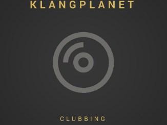 KLANGPLANET - Clubbing [Deep House, Tech House]