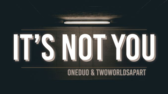 ONEDUO & TwoWorldsApart - It's Not You [Dance, EDM]