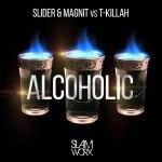 Slider & Magnit vs. T-killah — Alcoholic (Original Mix)