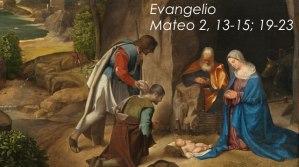 Mateo 2, 13-15; 19-23
