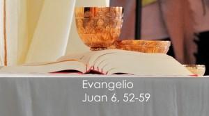 Juan 6, 52-59