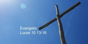 Lucas 10 13-16