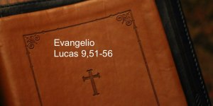 Lucas 9,51-56