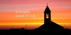Lucas 17, 1-6