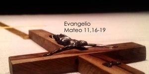 Evangelio Mateo 11,16-19