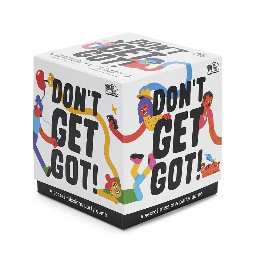 DON'T GET GOT