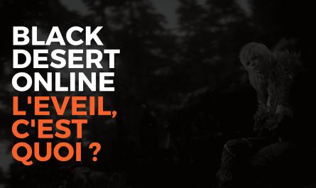 black desert online l'eveil, bdo eveil, black desert online france, bdo l'eveil, bdo l'eveil c'est quoi, renaissance