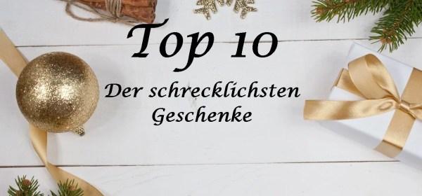 Top 10! Der schrecklichsten Geschenke