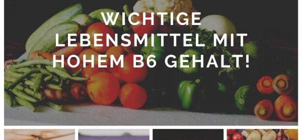 Wichtige Lebensmittel mit hohem B6 Gehalt. 2 Wichtige Lebensmittel mit hohem B6 Gehalt.   Wichtige Lebensmittel mit hohem B6 gehalt.