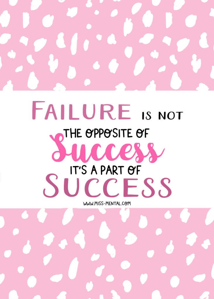 Failure is not the opposite of succes, it's a part of success motivational quote. 7 inspirational quotes to motive you for the weekend. Pink illustration watercolor lettering made by miss mental. Positive vibes. Boss babe quotes. Women entrepeneurs.