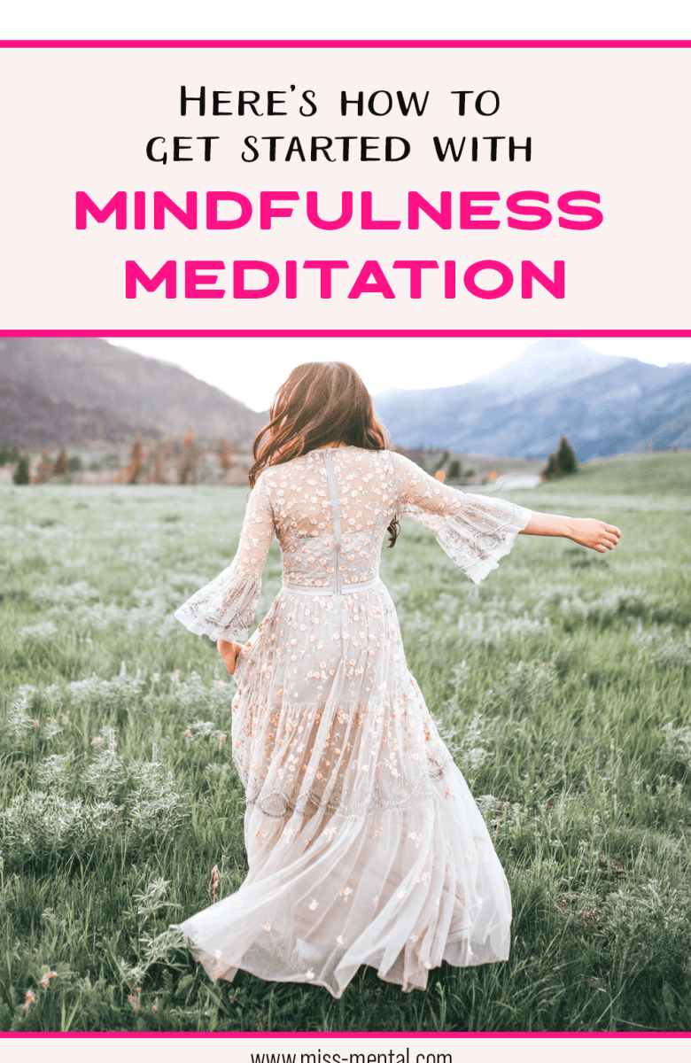 Here's how to get started with mindfulness meditation. Mindfulness meditation is an activity where you make time to focus on the here and now consciously. Become aware of your feelings and surroundings without judging. Improve your mental health with meditation. It's a great self-development tool for body and mind that will make you feel better about yourself. Mindfulness works great with anxiety and depression and other mental illness. Improve your life with mindfulness meditation.