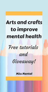 arts and crafts to improve mental health. Free tutorials and giveaway at miss mental, start working on your mental health today by getting out of your head #mentalhealth #selfcare #arts #crafts