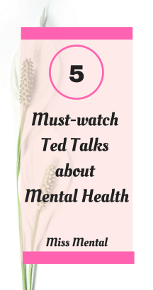 5 must-watch ted talks about mental health, start improving your mental health today by watching these inspiring ted talks, miss mental #mentalhealth #ted #inspiration #selfgrowth