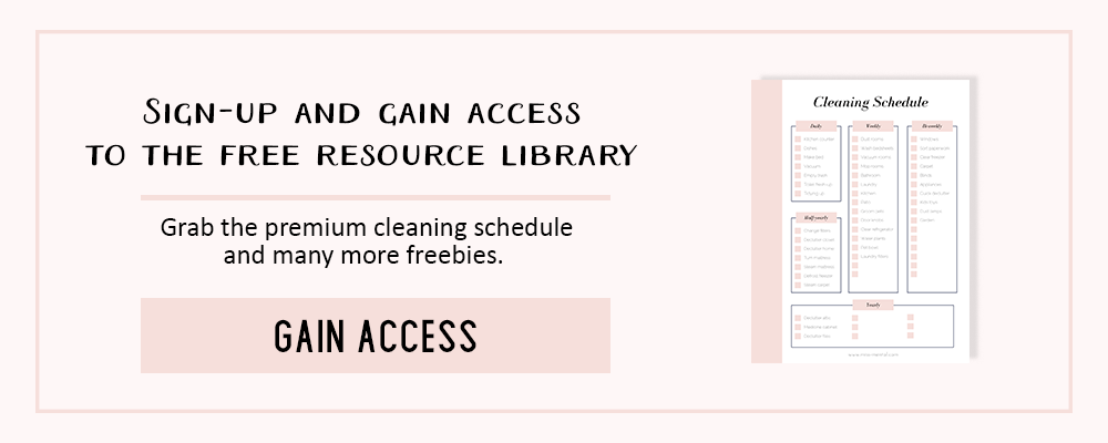 Gain access to the free resource library and download the free premium cleaning schedule