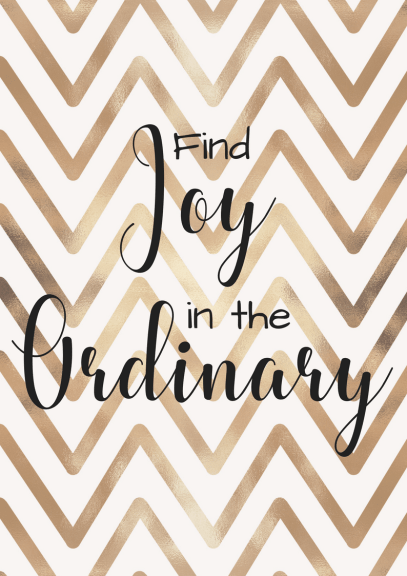 Free printable home decor quote Find joy in the ordinary Quotes for positivity and empowerement by miss mental #free #printable #quote #positivity