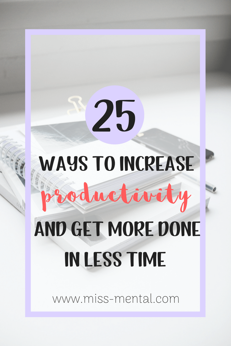 25 ways to increase productivity and get more done in less time