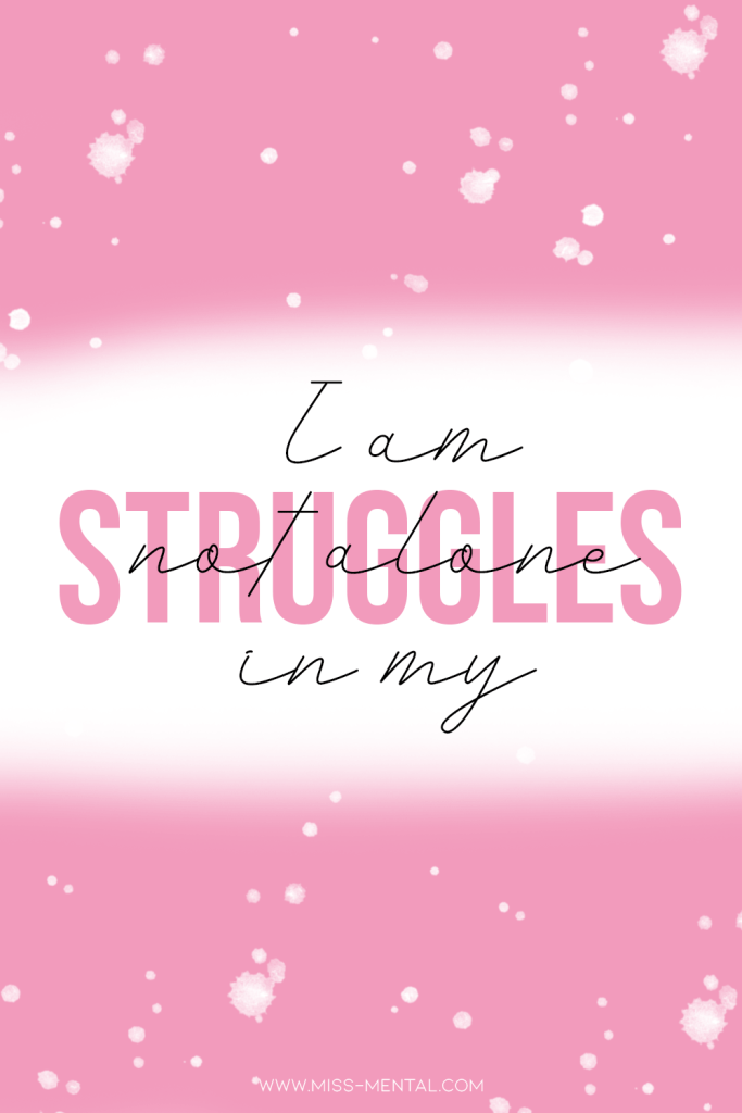 10 affirmations for anxiety with free phone wallpapers | I am not alone in my struggles | pink quotes | Mental health quote | You are not alone #mentalhealth #anxiety #mentalillness #quote #pink